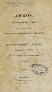 Title page from Laurent Clerc, An address, written by Mr. Clerc, and read by his request at a public examination of the pupils in the Connecticut Asylum : before the governour and both houses of the legislature, 28th May, 1818 (Hartford: Hudson & Co. Printers, 1818).