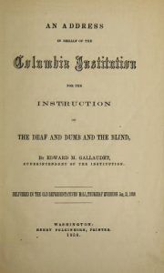Title page of An Address in Behalf of the Columbia Institution for the Instruction of the Deaf and Dumb and the Blind by Edward M. Gallaudet, 1858.